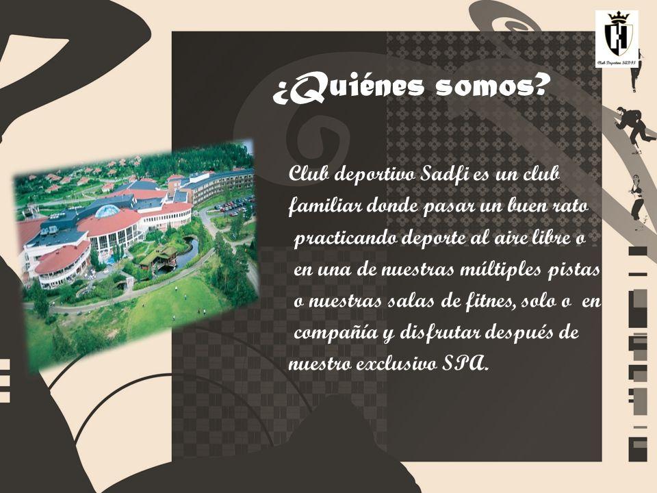 ¿Quiénes somos? Club deportivo Sadfi es un club familiar donde pasar un buen rato practicando deporte al aire libre o en una de nuestras múltiples pis