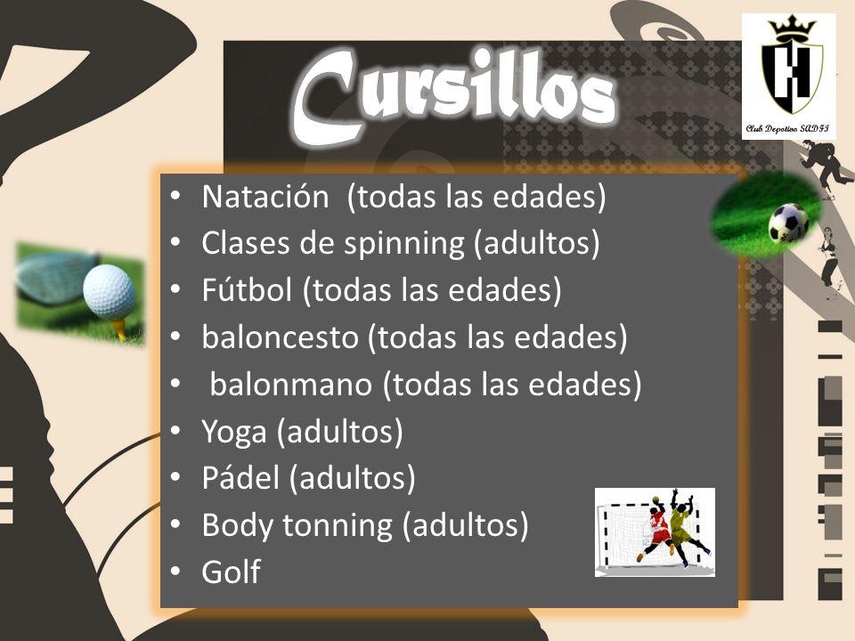Natación (todas las edades) Clases de spinning (adultos) Fútbol (todas las edades) baloncesto (todas las edades) balonmano (todas las edades) Yoga (ad