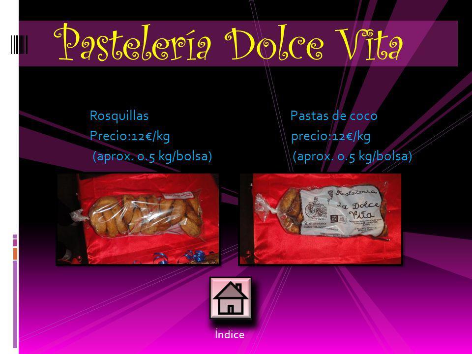 Magdalenas de Sobaos Mantequilla Precio:6 Precio:12/kg (aprox. 450g) (uno grande de 400g) Italianas Quesadas Precio:6 (12 por bolsa) (aprox. 700g) (ma