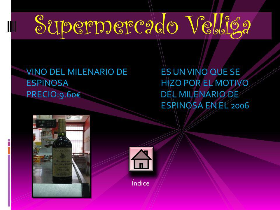 VINO DEL MILENARIO DE ES UN VINO QUE SE ESPINOSA HIZO POR EL MOTIVO PRECIO:9.60 DEL MILENARIO DE ESPINOSA EN EL 2006 Supermercado Velliga Índice
