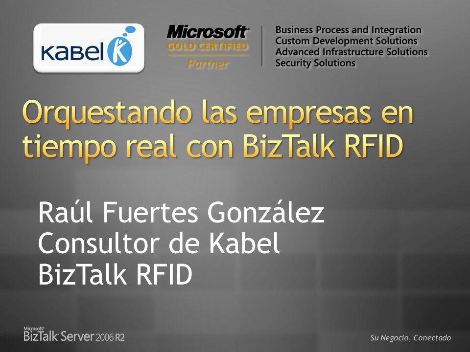 Raúl Fuertes González Consultor de Kabel BizTalk RFID
