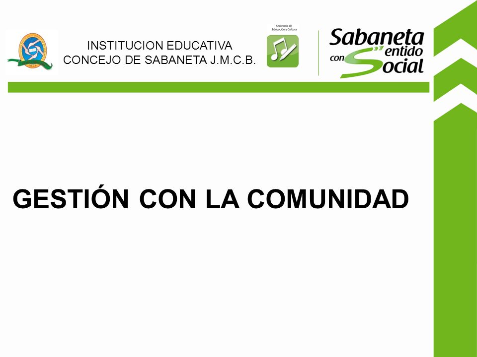 GESTIÓN CON LA COMUNIDAD INSTITUCION EDUCATIVA CONCEJO DE SABANETA J.M.C.B.