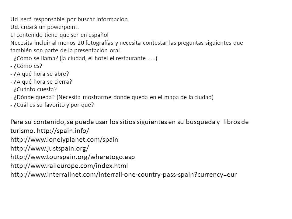 Ud. será responsable por buscar información Ud. creará un powerpoint. El contenido tiene que ser en español Necesita incluir al menos 20 fotografías y