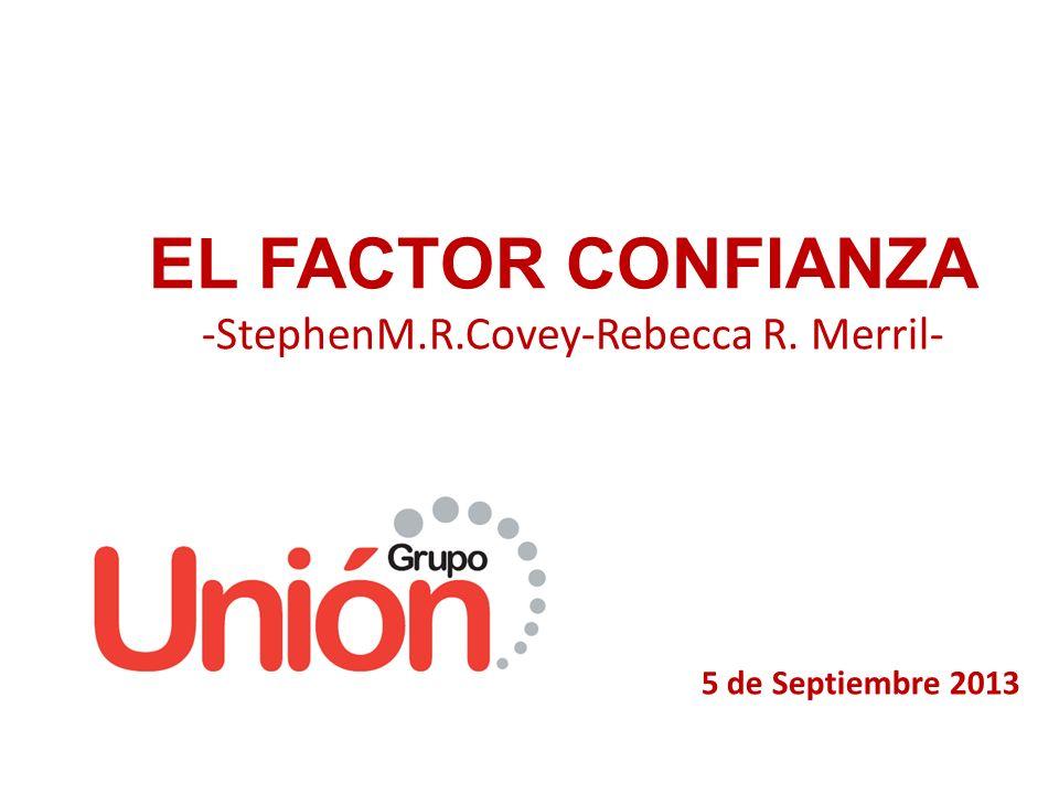 5 de Septiembre 2013 EL FACTOR CONFIANZA -StephenM.R.Covey-Rebecca R. Merril-