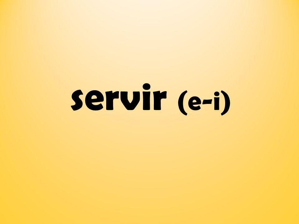 servir (e-i)