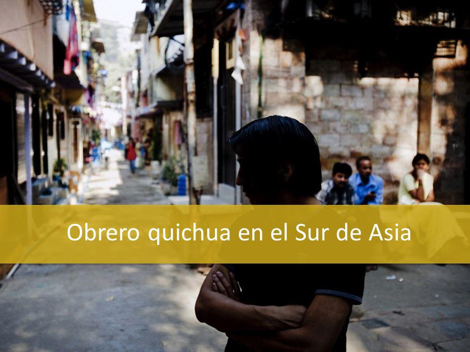 Obrero quichua en el Sur de Asia