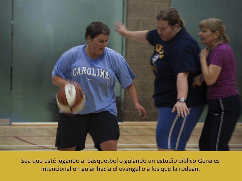 Sea que esté jugando al basquetbol o guiando un estudio bíblico Gena es intencional en guiar hacia el evangelio a los que la rodean.