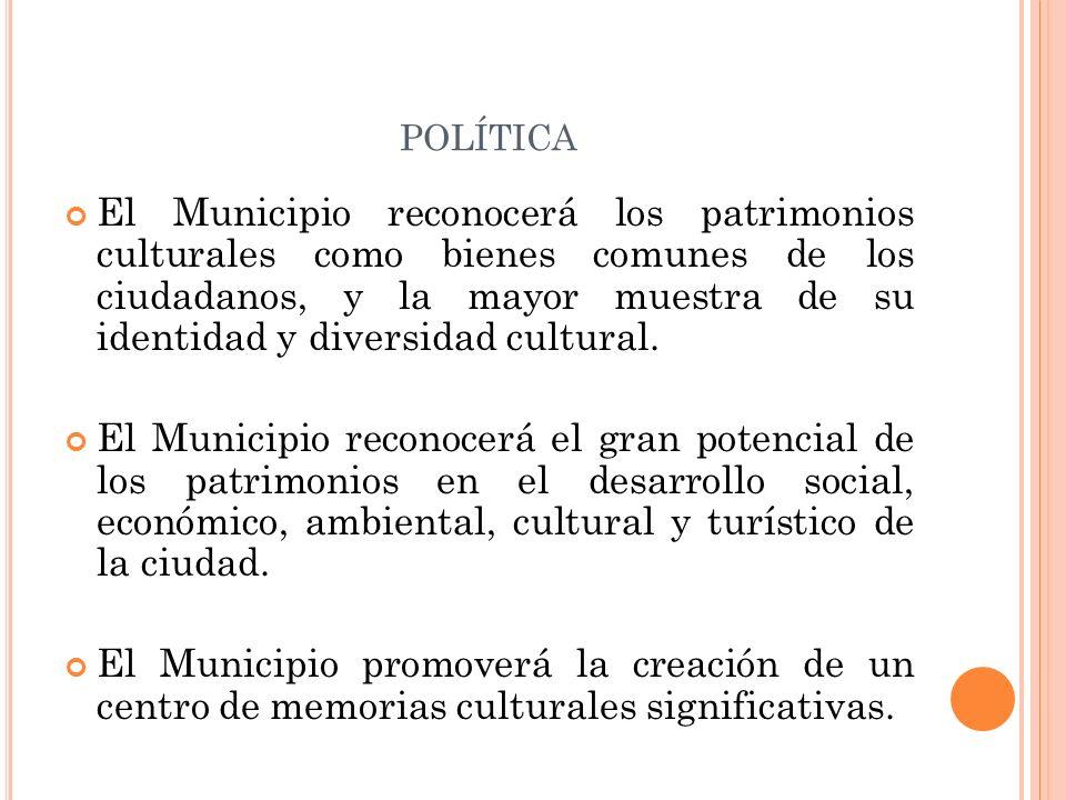 POLÍTICA El Municipio reconocerá los patrimonios culturales como bienes comunes de los ciudadanos, y la mayor muestra de su identidad y diversidad cul