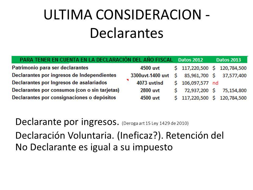 ULTIMA CONSIDERACION - Declarantes Declarante por ingresos.