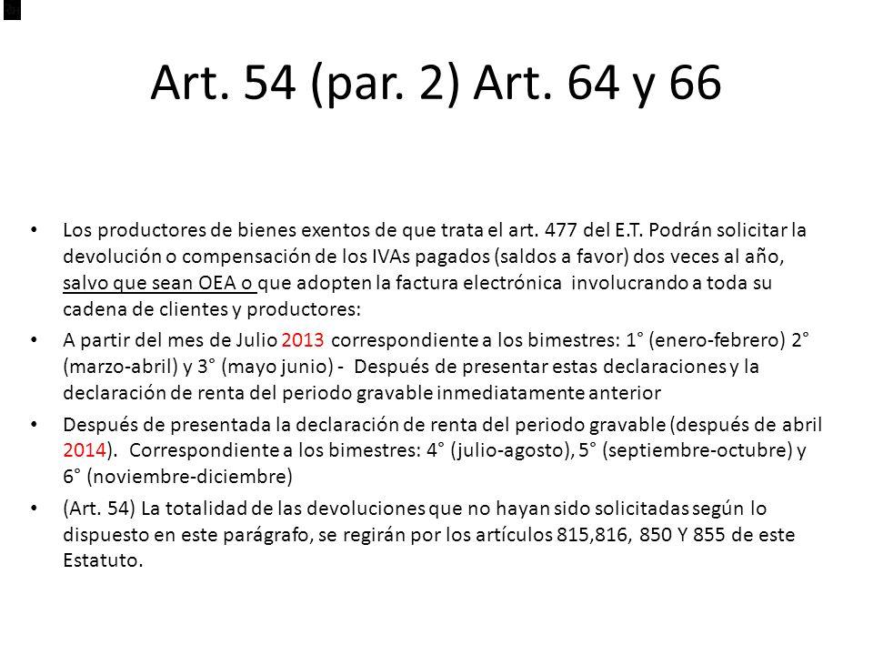 Art.54 (par. 2) Art. 64 y 66 Los productores de bienes exentos de que trata el art.