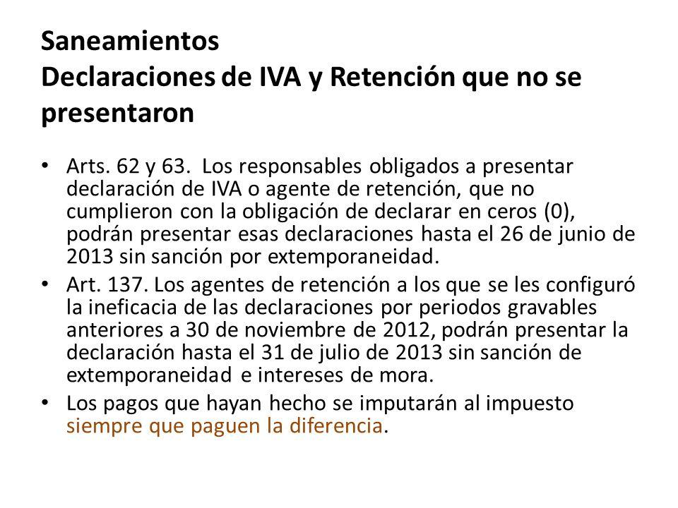 Saneamientos Declaraciones de IVA y Retención que no se presentaron Arts.