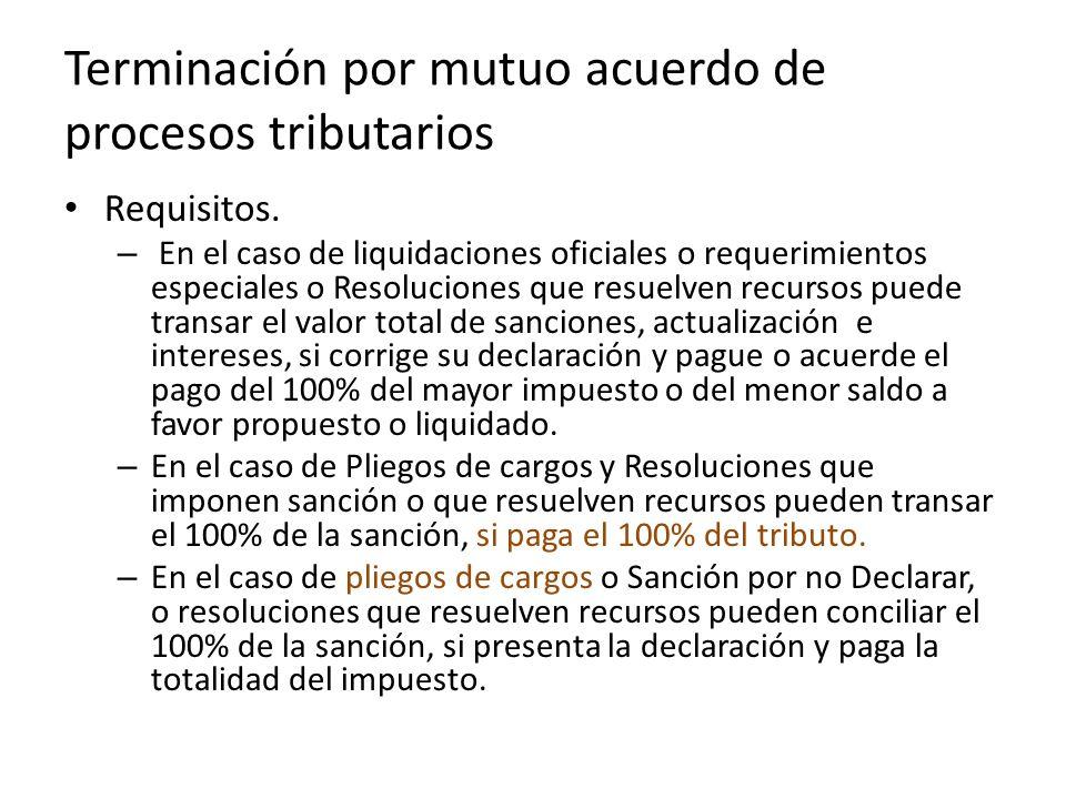 Terminación por mutuo acuerdo de procesos tributarios Requisitos.