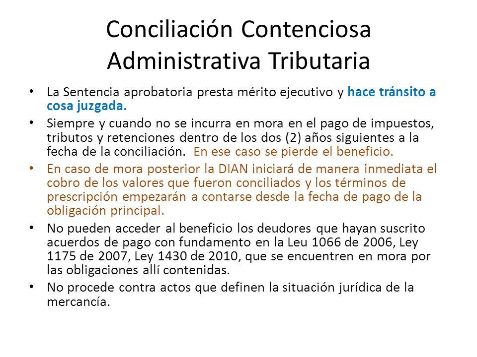 Conciliación Contenciosa Administrativa Tributaria La Sentencia aprobatoria presta mérito ejecutivo y hace tránsito a cosa juzgada.