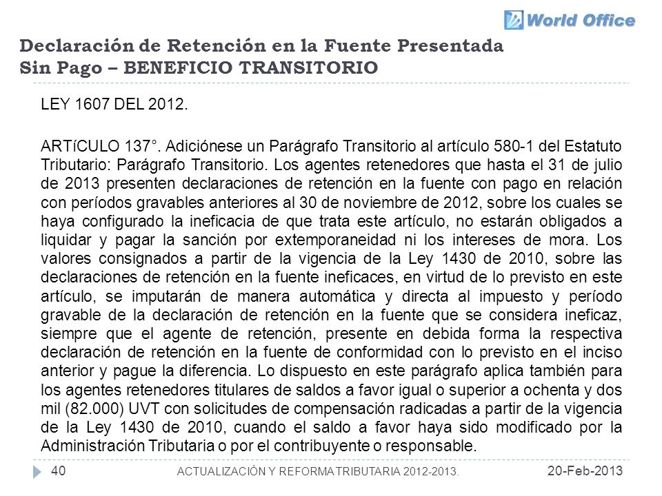 Declaración de Retención en la Fuente Presentada Sin Pago – BENEFICIO TRANSITORIO 20-Feb-201340 ACTUALIZACIÓN Y REFORMA TRIBUTARIA 2012-2013.