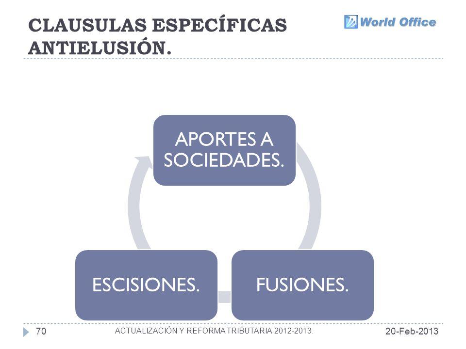CLAUSULAS ESPECÍFICAS ANTIELUSIÓN.20-Feb-201370 ACTUALIZACIÓN Y REFORMA TRIBUTARIA 2012-2013.