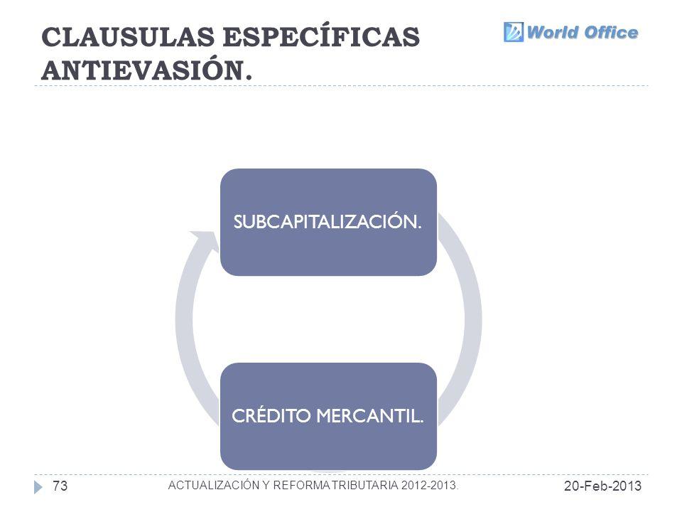 CLAUSULAS ESPECÍFICAS ANTIEVASIÓN.20-Feb-201373 ACTUALIZACIÓN Y REFORMA TRIBUTARIA 2012-2013.
