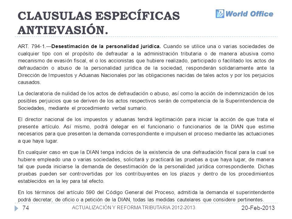 CLAUSULAS ESPECÍFICAS ANTIEVASIÓN.20-Feb-201374 ACTUALIZACIÓN Y REFORMA TRIBUTARIA 2012-2013.