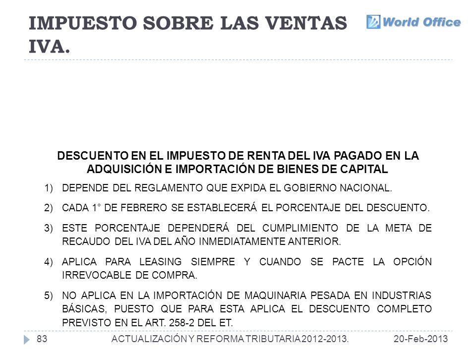 IMPUESTO SOBRE LAS VENTAS IVA.8320-Feb-2013ACTUALIZACIÓN Y REFORMA TRIBUTARIA 2012-2013.