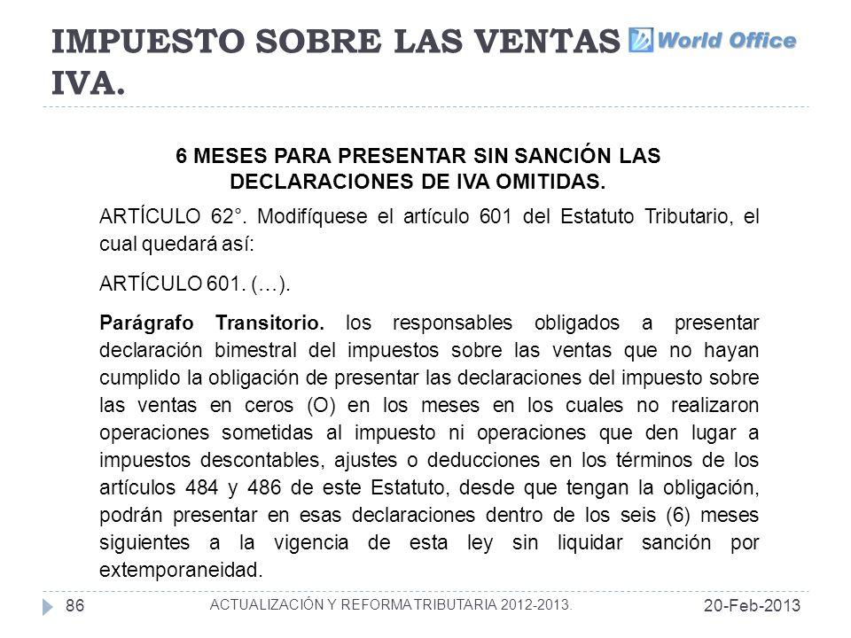 IMPUESTO SOBRE LAS VENTAS IVA.20-Feb-201386 ACTUALIZACIÓN Y REFORMA TRIBUTARIA 2012-2013.