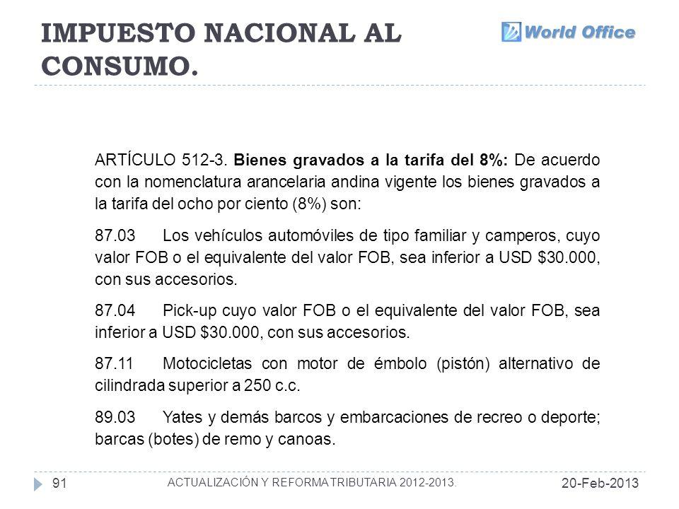 IMPUESTO NACIONAL AL CONSUMO.20-Feb-201391 ACTUALIZACIÓN Y REFORMA TRIBUTARIA 2012-2013.