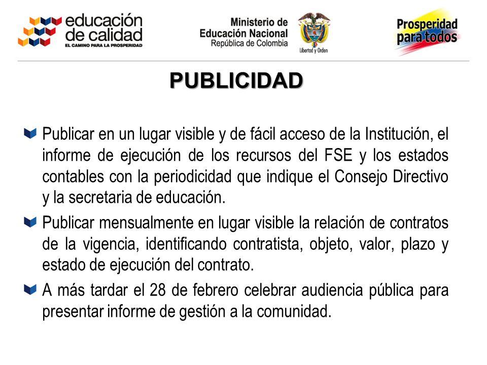 PUBLICIDAD Publicar en un lugar visible y de fácil acceso de la Institución, el informe de ejecución de los recursos del FSE y los estados contables c