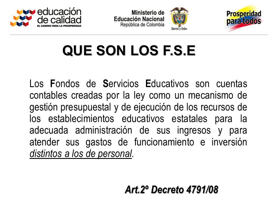 Mayo 05 de 2003 QUE SON LOS F.S.E Los F ondos de S ervicios E ducativos son cuentas contables creadas por la ley como un mecanismo de gestión presupue