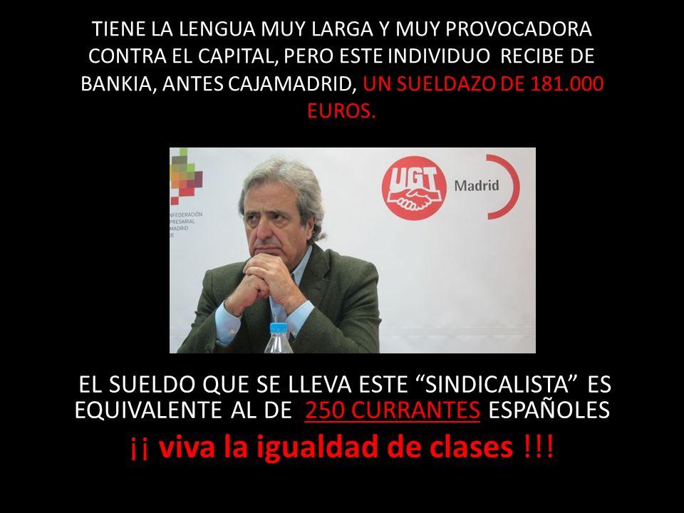 Así vemos cómo viven y qué nivel de vida llevan los máximos dirigentes de los 2 sindicatos ( ó comeplatos ) más importantes de España, Méndez y Toxo, de UGT y CCOO respectivamente.