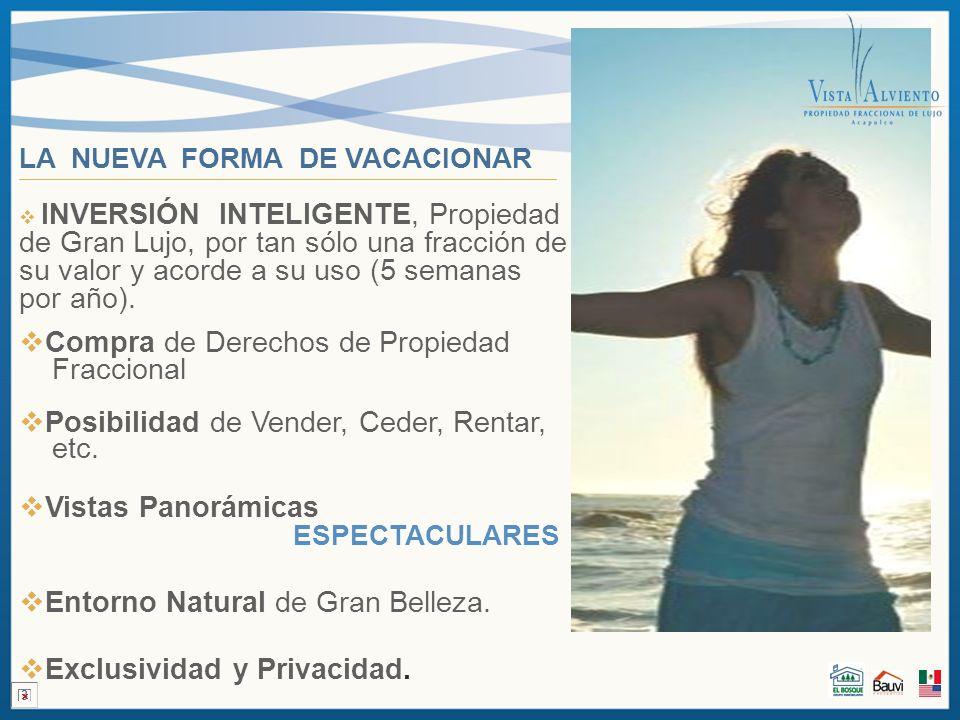LA NUEVA FORMA DE VACACIONAR Servicios Hoteleros e Instalaciones de Gran Lujo.