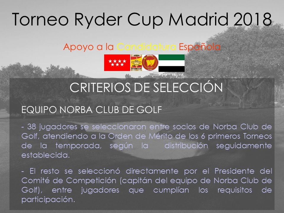 CRITERIOS DE SELECCIÓN EQUIPO NORBA CLUB DE GOLF - 38 jugadores se seleccionaron entre socios de Norba Club de Golf, atendiendo a la Orden de Mérito de los 6 primeros Torneos de la temporada, según la distribución seguidamente establecida.