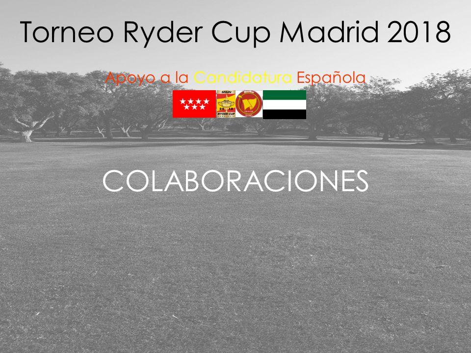 COLABORACIONES Torneo Ryder Cup Madrid 2018 Apoyo a la Candidatura Española