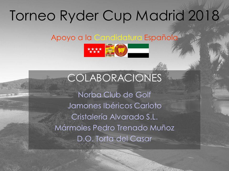 COLABORACIONES Norba Club de Golf Jamones Ibéricos Carloto Cristalería Alvarado S.L. Mármoles Pedro Trenado Muñoz D.O. Torta del Casar Torneo Ryder Cu