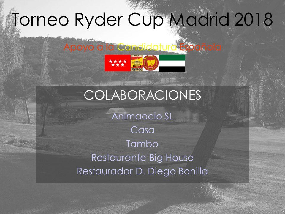 Torneo Ryder Cup Madrid 2018 Apoyo a la Candidatura Española COLABORACIONES Gimnasio del maestro Kim Joyería Jambor Garan Comunicaciones Restaurante Donosti INCLISA Restaurante Duran Dorada