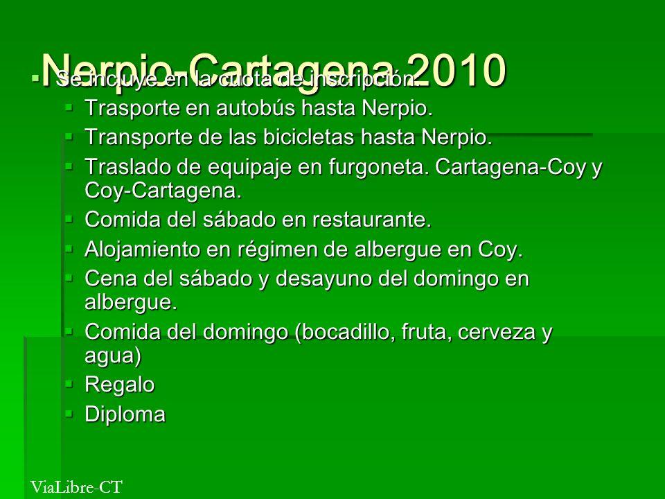 Nerpio-Cartagena 2010 Se incluye en la cuota de inscripción: Se incluye en la cuota de inscripción: Trasporte en autobús hasta Nerpio. Trasporte en au