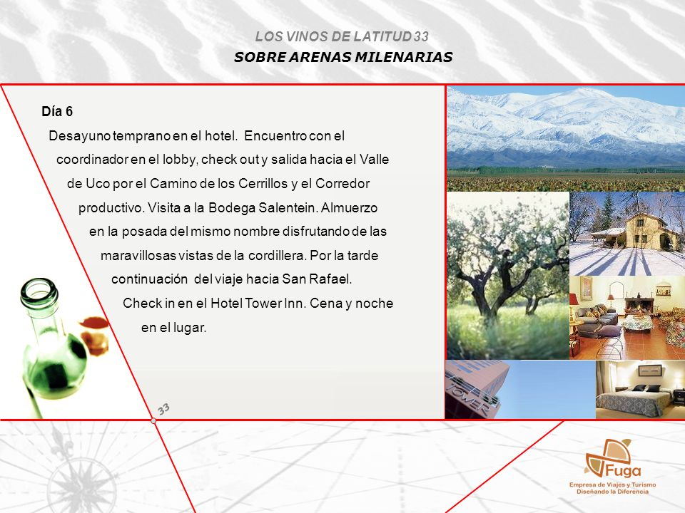 LOS VINOS DE LATITUD 33 SOBRE ARENAS MILENARIAS Día 7 Desayuno tranquilo en el hotel.