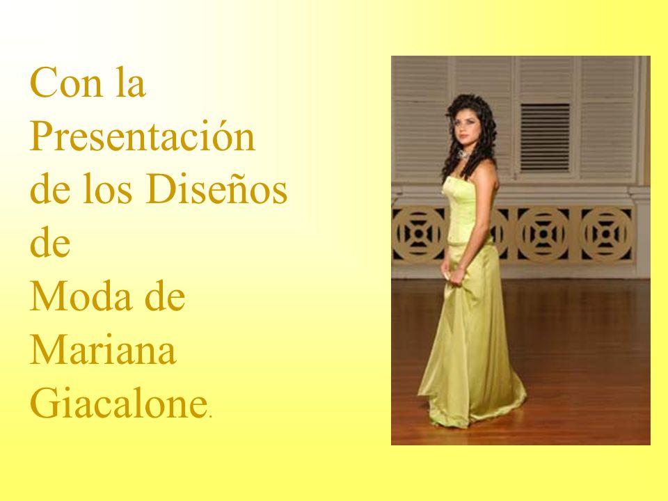 Con la Presentación de los Diseños de Moda de Mariana Giacalone.