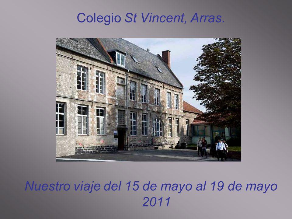 Colegio St Vincent, Arras. Nuestro viaje del 15 de mayo al 19 de mayo 2011