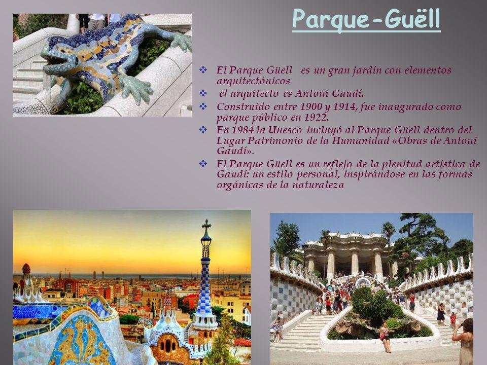 Parque-Guëll El Parque Güell es un gran jardín con elementos arquitectónicos el arquitecto es Antoni Gaudí. Construido entre 1900 y 1914, fue inaugura