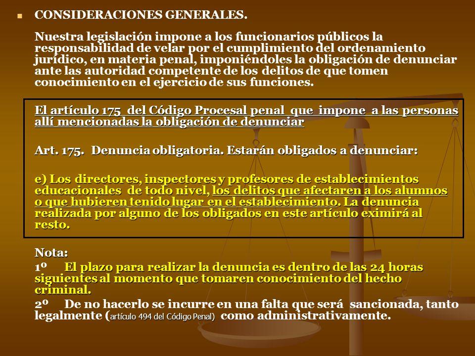 CONSIDERACIONES GENERALES. Nuestra legislación impone a los funcionarios públicos la responsabilidad de velar por el cumplimiento del ordenamiento jur