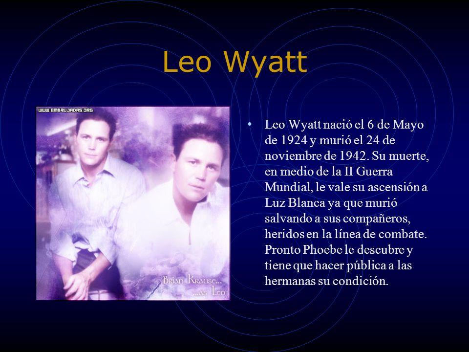 Leo Wyatt Leo Wyatt nació el 6 de Mayo de 1924 y murió el 24 de noviembre de 1942. Su muerte, en medio de la II Guerra Mundial, le vale su ascensión a
