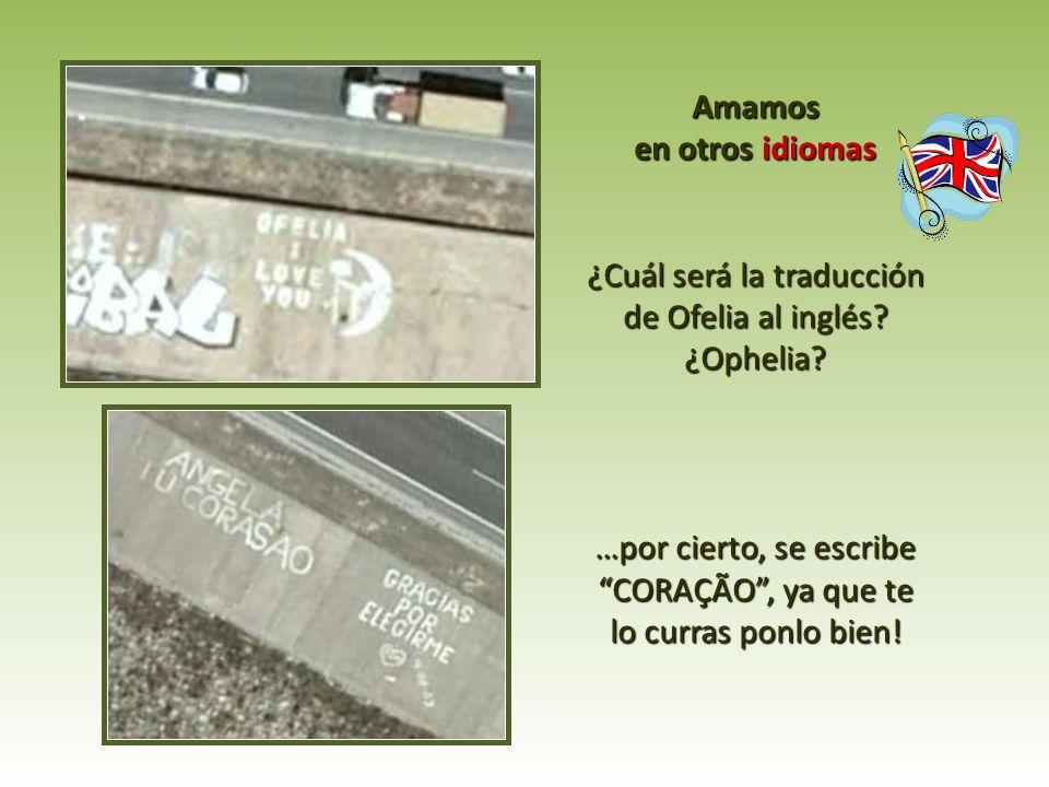Amamos en otros idiomas ¿Cuál será la traducción de Ofelia al inglés.