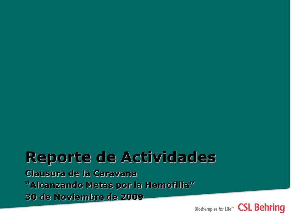 Reporte de Actividades Clausura de la Caravana Alcanzando Metas por la Hemofilia 30 de Noviembre de 2009