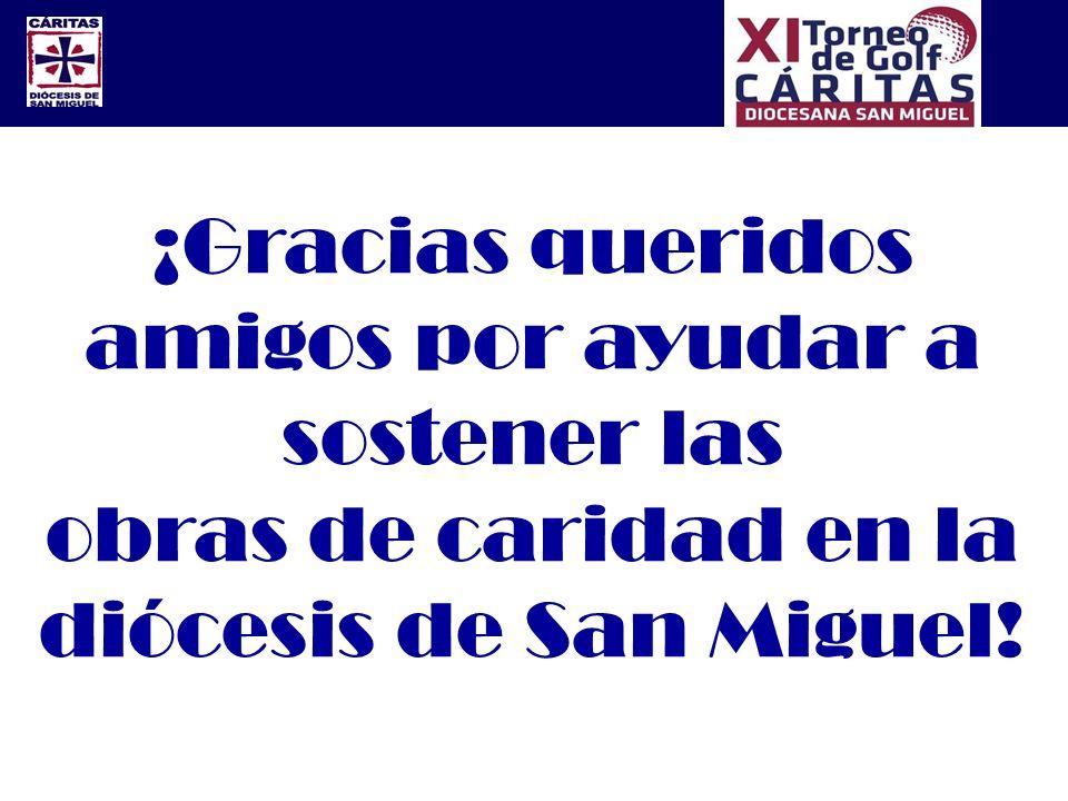 ¡Gracias queridos amigos por ayudar a sostener las obras de caridad en la diócesis de San Miguel!