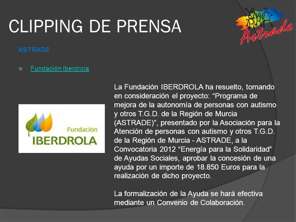 CLIPPING DE PRENSA ASTRADE Fundación Iberdrola La Fundación IBERDROLA ha resuelto, tomando en consideración el proyecto: Programa de mejora de la auto
