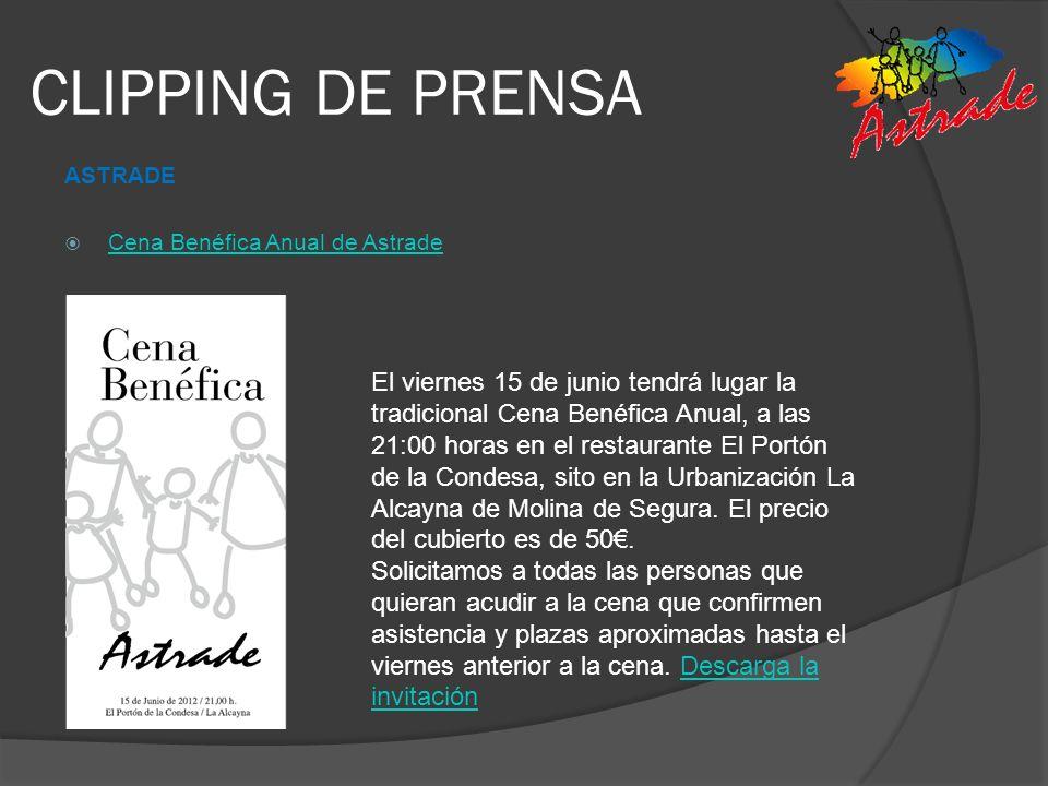 CLIPPING DE PRENSA ASTRADE Cena Benéfica Anual de Astrade El viernes 15 de junio tendrá lugar la tradicional Cena Benéfica Anual, a las 21:00 horas en