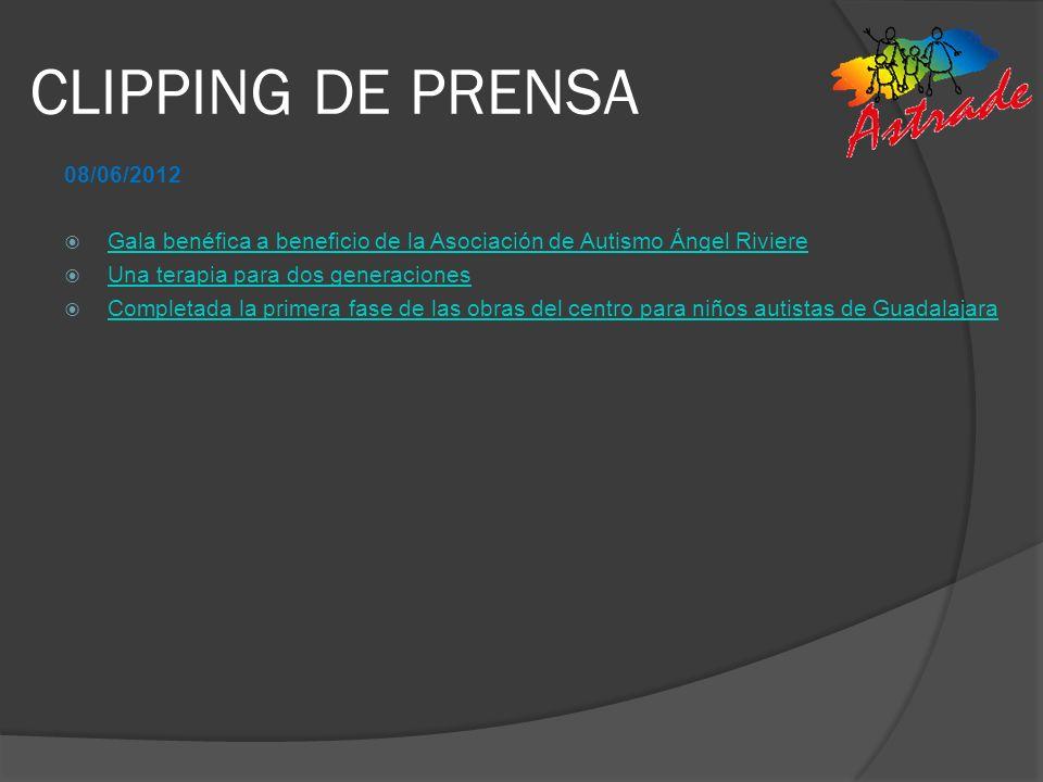 CLIPPING DE PRENSA 08/06/2012 Gala benéfica a beneficio de la Asociación de Autismo Ángel Riviere Una terapia para dos generaciones Completada la prim
