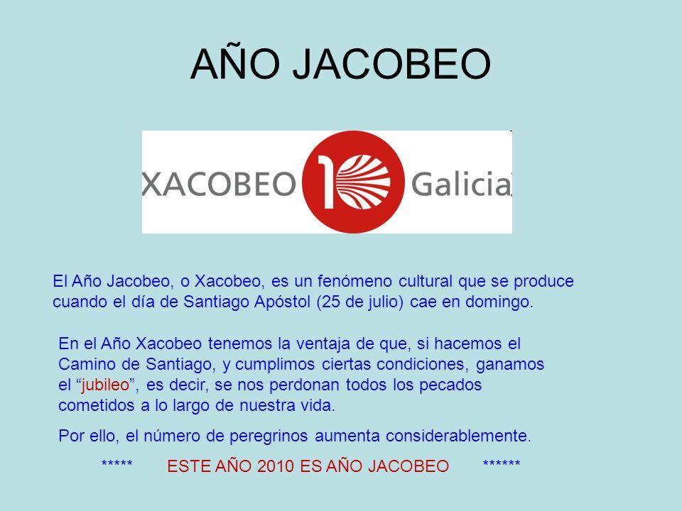 AÑO JACOBEO El Año Jacobeo, o Xacobeo, es un fenómeno cultural que se produce cuando el día de Santiago Apóstol (25 de julio) cae en domingo. En el Añ