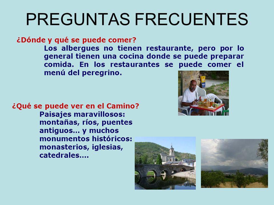 PREGUNTAS FRECUENTES ¿Dónde y qué se puede comer? Los albergues no tienen restaurante, pero por lo general tienen una cocina donde se puede preparar c