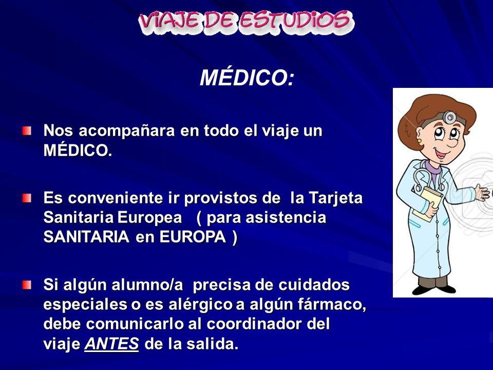 Nos acompañara en todo el viaje un MÉDICO. Es conveniente ir provistos de la Tarjeta Sanitaria Europea ( para asistencia SANITARIA en EUROPA ) Si algú