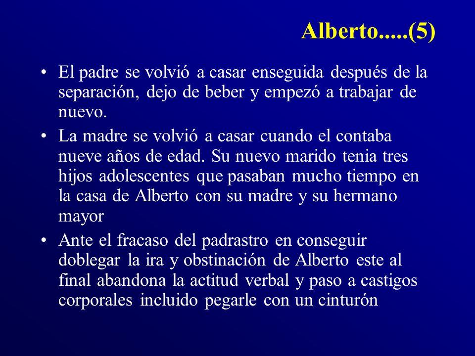 Alberto.....(5) El padre se volvió a casar enseguida después de la separación, dejo de beber y empezó a trabajar de nuevo. La madre se volvió a casar