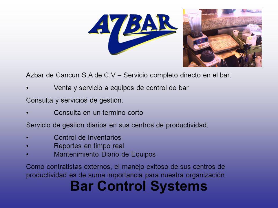 Bar Control Systems Azbar de Cancun S.A de C.V – Servicio completo directo en el bar. Venta y servicio a equipos de control de bar Consulta y servicio